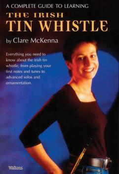 A Complete Guide to Learning the Irish Tin Whistle (HL-00634048)