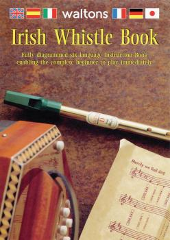 Irish Whistle Book: Fully Diagrammed Six-Language Instruction Book (HL-00634072)