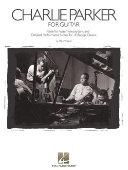 Charlie Parker for Guitar: Note-for-Note Transcriptions and Detailed P (HL-00672387)