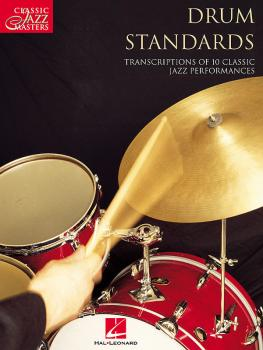 Drum Standards: Classic Jazz Masters Series (HL-00672426)