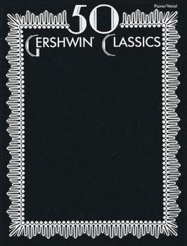 50 Gershwin Classics (HL-00694999)