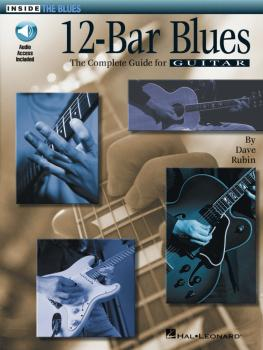 12-Bar Blues: The Complete Guide for Guitar Inside the Blues Series (HL-00695187)