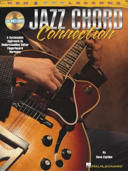 Jazz Chord Connection: A Systematic Approach to Understanding Guitar F (HL-00695710)