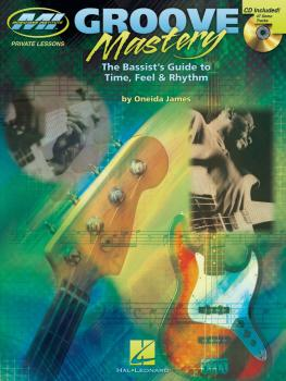 Groove Mastery: The Bassist's Guide to Time, Feel, and Rhythm (HL-00695771)
