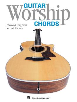 Guitar Worship Chords: Photos & Diagrams for 144 Chords (HL-00696462)