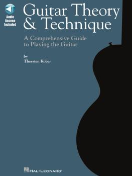 Guitar Theory & Technique: A Comprehensive Guide to Playing the Guitar (HL-00696471)