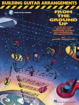 Building Guitar Arrangements from the Ground Up (HL-00696502)