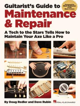 Guitarist's Guide to Maintenance & Repair: A Tech to the Stars Tells H (HL-00696592)