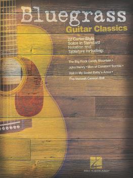 Bluegrass Guitar Classics: 22 Carter-Style Solos (HL-00699529)