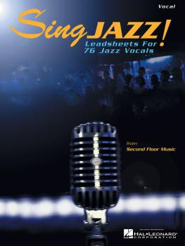 Sing Jazz!: Leadsheets for 76 Jazz Vocals (HL-00740213)