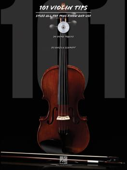 101 Violin Tips: Stuff All the Pros Know and Use (HL-00842672)