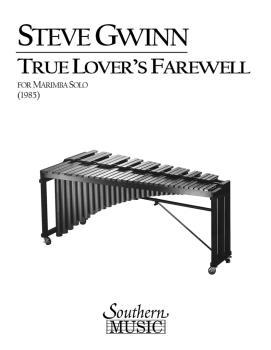 The True Lover's Farewell: Marimba Unaccompanied (HL-03775200)