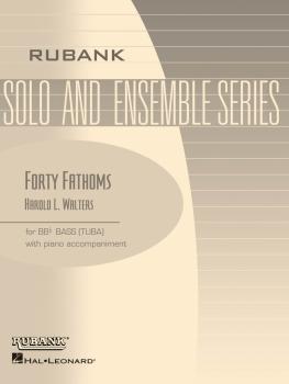 Forty Fathoms: Tuba Solo in C B.C. with Piano - Grade 2.5 (HL-04479322)