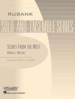 Scenes from the West: Flute Sextet or Choir - Grade 3 (HL-04479516)