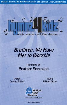 Brethren, We Have Met to Worship (Hymnz 4 Kidz Series) (HL-08753131)