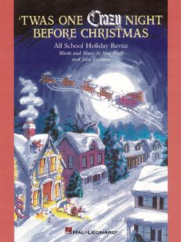 'Twas One Crazy Night Before Christmas (Musical): All-School Holiday R (HL-09970066)