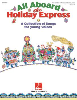 All Aboard the Holiday Express: A Collection of Songs for Young Voices (HL-09970917)