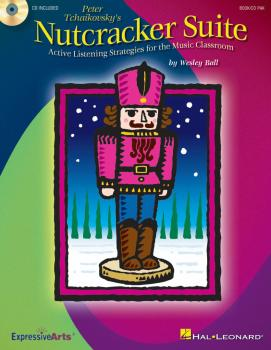 Nutcracker Suite: Active Listening Strategies for the Music Classroom (HL-09971064)