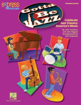 Gotta Be Jazz: Celebrate Jazz Classics: America's Music (HL-09971131)