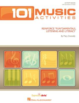 101 Music Activities: Reinforce Fundamentals, Listening and Literacy (HL-09971135)