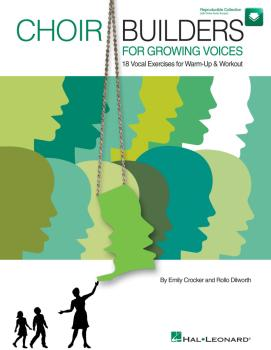 Choir Builders for Growing Voices: 18 Vocal Exercises for Warm-Up & Wo (HL-09971400)