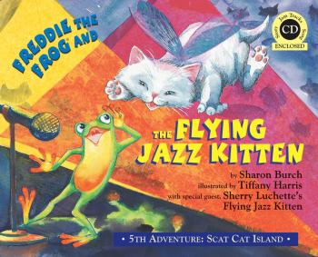 Freddie the Frog and the Flying Jazz Kitten: 5th Adventure: Scat Cat I (HL-09971606)