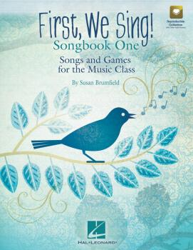 First, We Sing! Songbook One: Songs and Games for the Music Class Set  (HL-09971663)