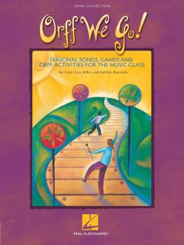 Orff We Go!: Seasonal Songs, Games and Activities for the Music Class (HL-09971670)