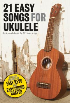 21 Easy Songs for Ukulele (HL-14041653)