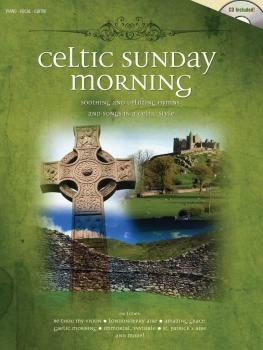 Celtic Sunday Morning: Soothing and Uplifting Hymns and Songs in a Cel (HL-35003144)
