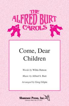 Come, Dear Children (from The Alfred Burt Carols) (HL-35004295)