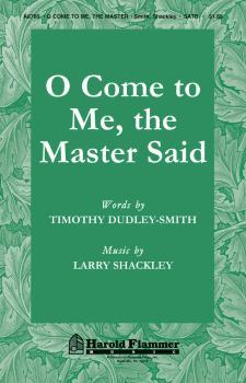 O Come to Me, The Master Said (HL-35015546)