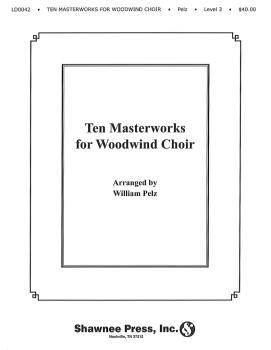 Ten Masterworks for Woodwind Choir Woodwind Choir (HL-35022601)
