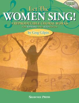 Let The Women Sing!: Nine Reproducible Choral Works for Soprano and Al (HL-35029097)