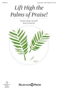 Lift High the Palms of Praise! (HL-35029276)