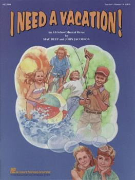 I Need a Vacation (Musical): An All-School Musical Revue (HL-44223089)