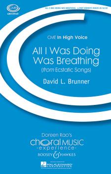 All I Was Doing Was Breathing (from Ecstatic Songs CME In High Voice) (HL-48019949)