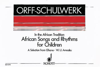 African Songs and Rhythms for Children: A Selection from Ghana for Voi (HL-49006249)