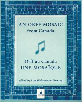 An Orff Mosaic from Canada: A collection of music, accompaniments, poe (HL-49012198)