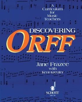 Discovering Orff: A Curriculum for Music Teachers (HL-49012199)