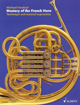 Mastery of the French Horn: Technique and Musical Expression (HL-49014992)