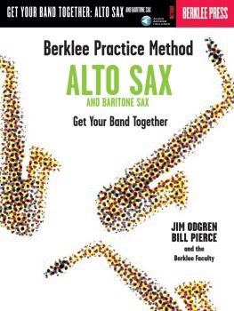 Berklee Practice Method: Alto and Baritone Sax: Get Your Band Together (HL-50449437)