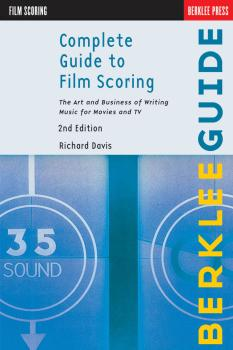 Complete Guide to Film Scoring - 2nd Edition: The Art and Business of  (HL-50449607)