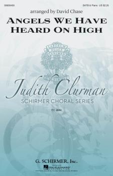 Angels We Have Heard on High: Judith Clurman Choral Series (HL-50600405)