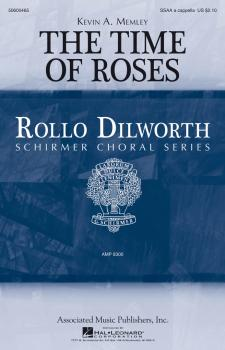 The Time of Roses: Rollo Dilworth Choral Series (HL-50600465)