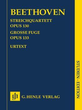 String Quartet in B-flat Major, Op. 130 and Great Fugue, Op. 133 (Stud (HL-51489741)