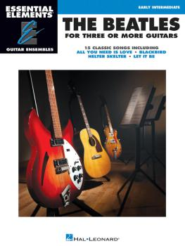 The Beatles for 3 or More Guitars: Essential Elements Guitar Ensembles (HL-00172237)
