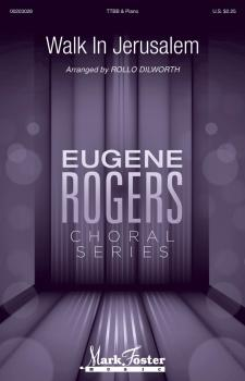 Walk in Jerusalem: Eugene Rogers Choral Series (HL-00203028)
