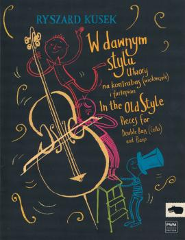 In the Old Style - Pieces for Double Bass (Cello) and Piano: [W dawnym (HL-00215231)