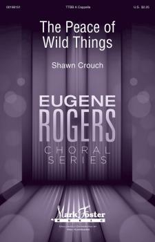 The Peace of Wild Things: Eugene Rogers Choral Series (HL-00198151)